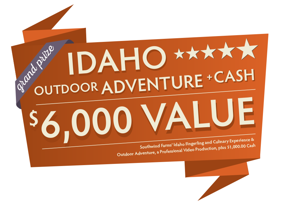Grand Prize: IDAHO Outdoor Adventure + Cash, a $6,000 value
